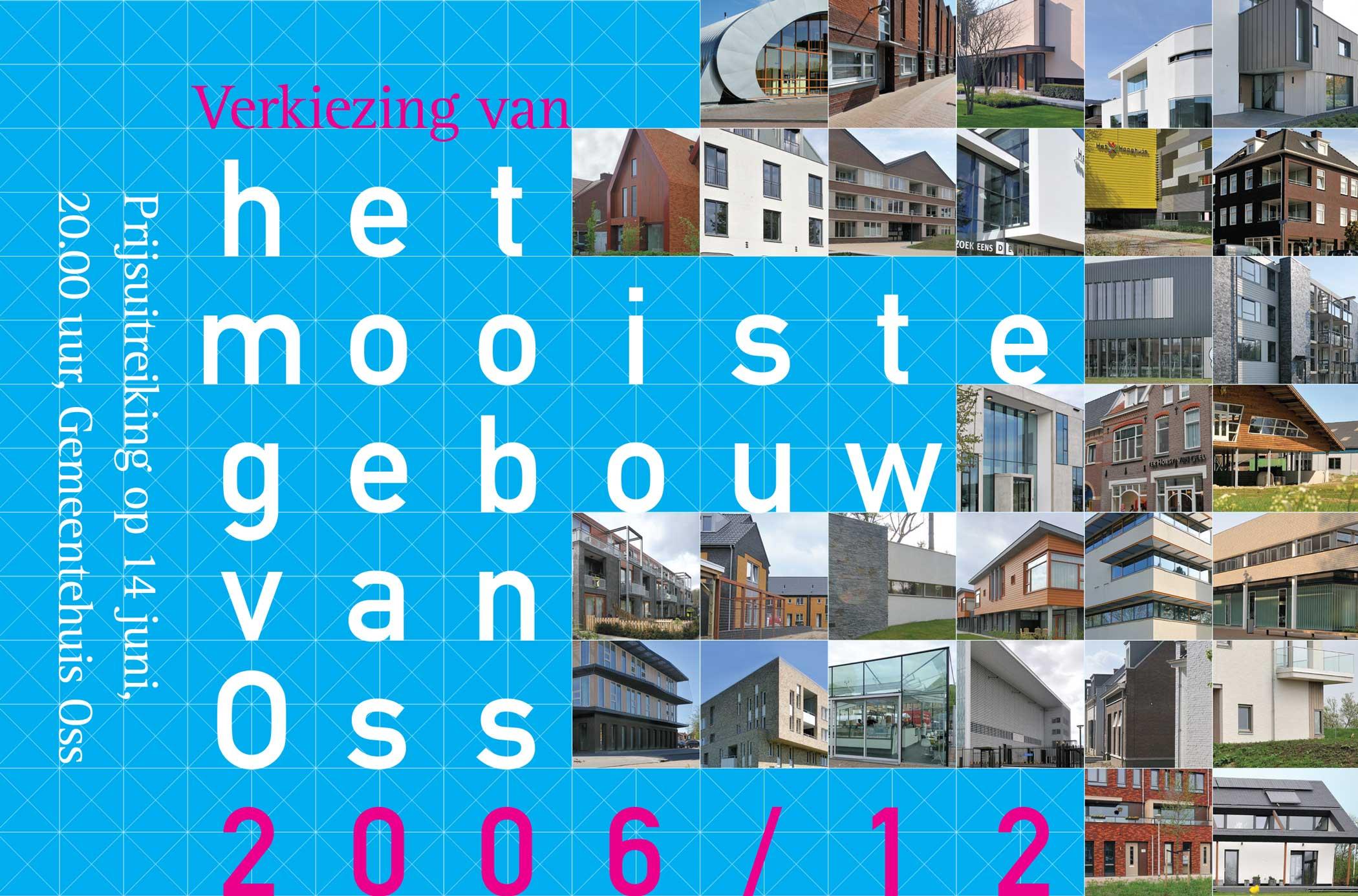 Het Mooiste Gebouw van Oss 2006-2012
